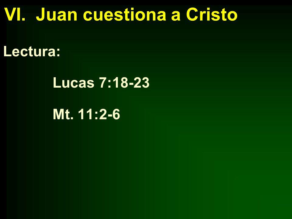 VI. Juan cuestiona a Cristo