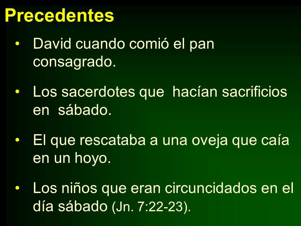 Precedentes David cuando comió el pan consagrado.
