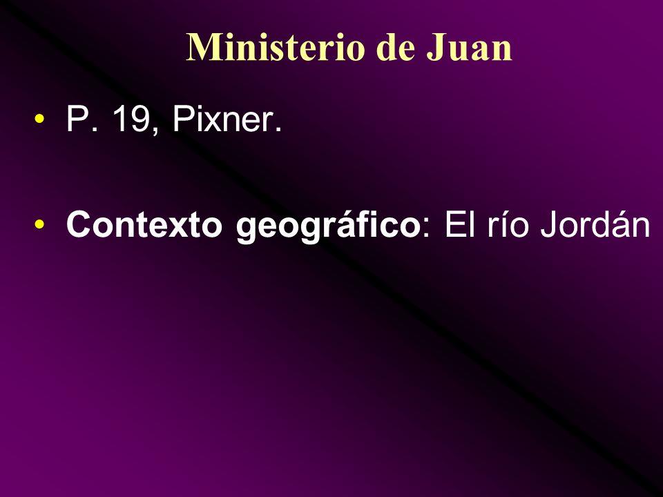 Ministerio de Juan P. 19, Pixner. Contexto geográfico: El río Jordán