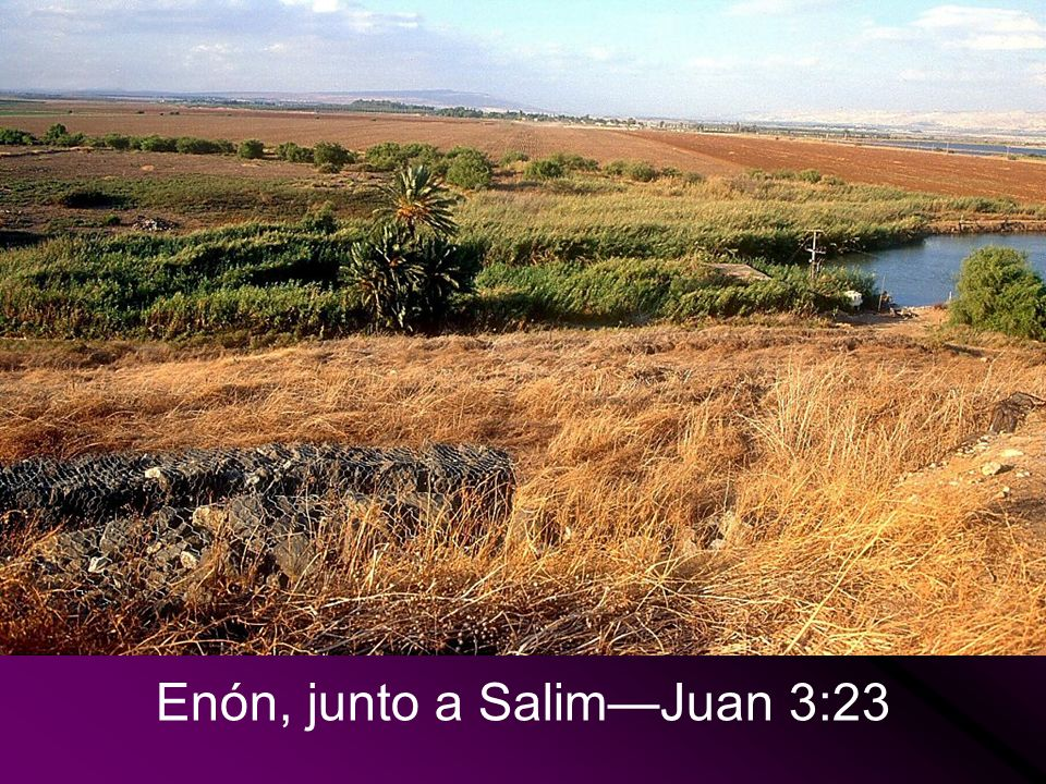 Area of springs at Salim -John was baptizing at Aenon near Salim…-