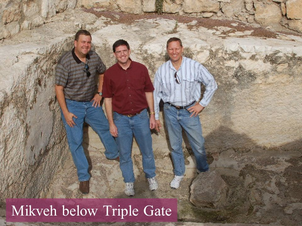 Mikveh below Triple Gate