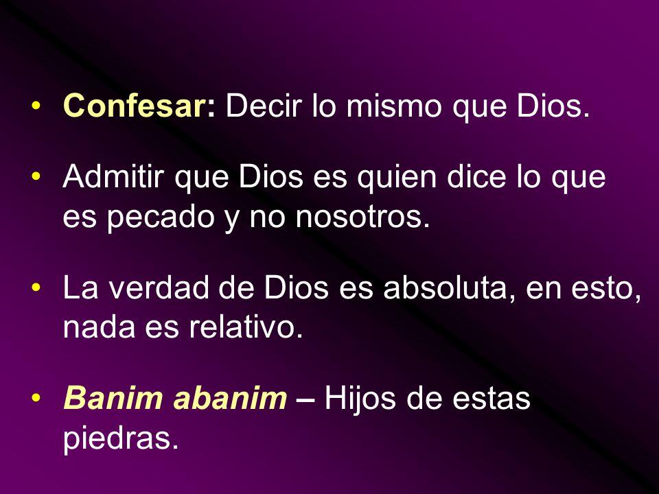 Confesar: Decir lo mismo que Dios.