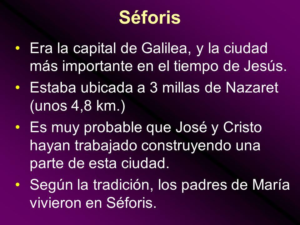 Séforis Era la capital de Galilea, y la ciudad más importante en el tiempo de Jesús. Estaba ubicada a 3 millas de Nazaret (unos 4,8 km.)