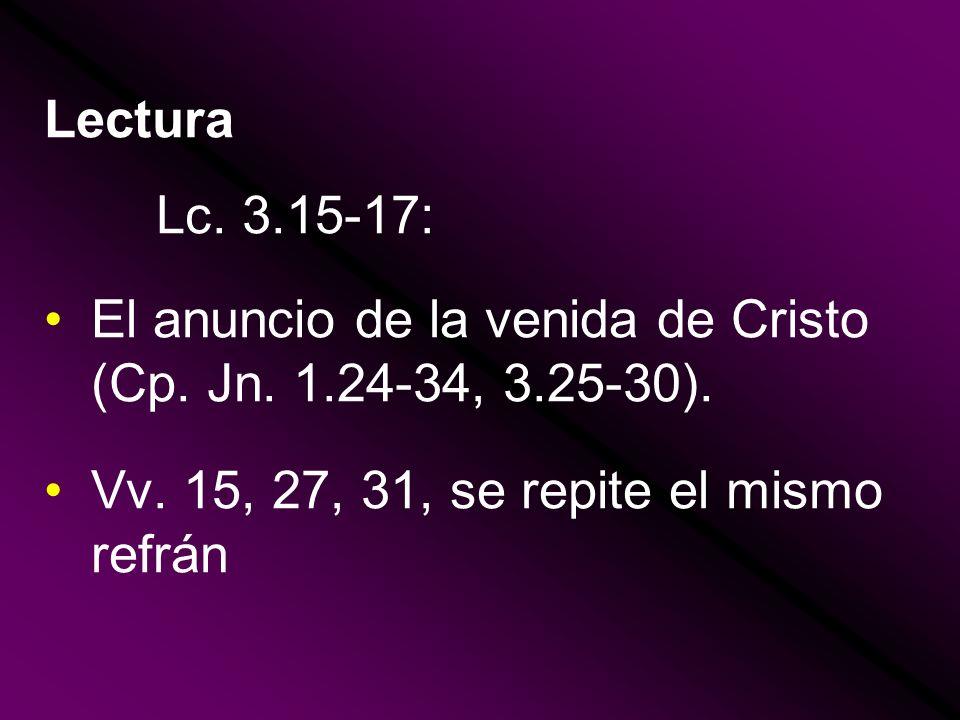Lectura Lc. 3.15-17: El anuncio de la venida de Cristo (Cp.