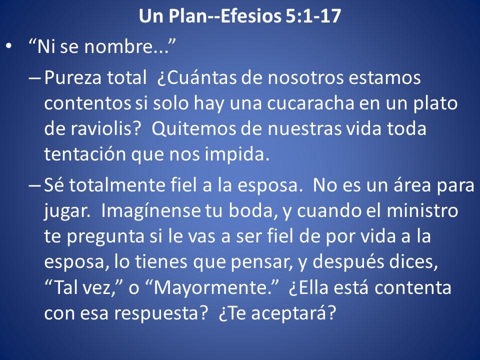 Un Plan--Efesios 5:1-17 Ni se nombre...