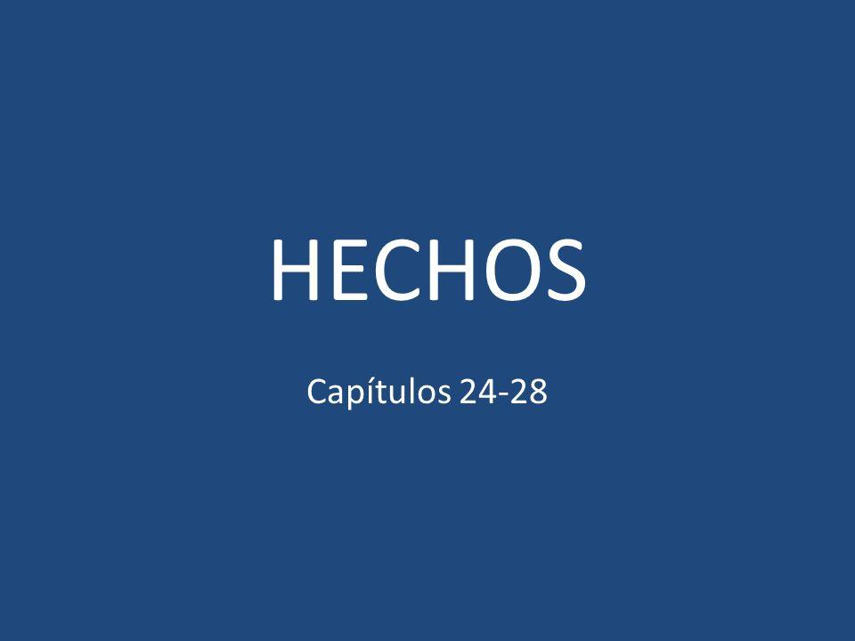 HECHOS Capítulos 24-28