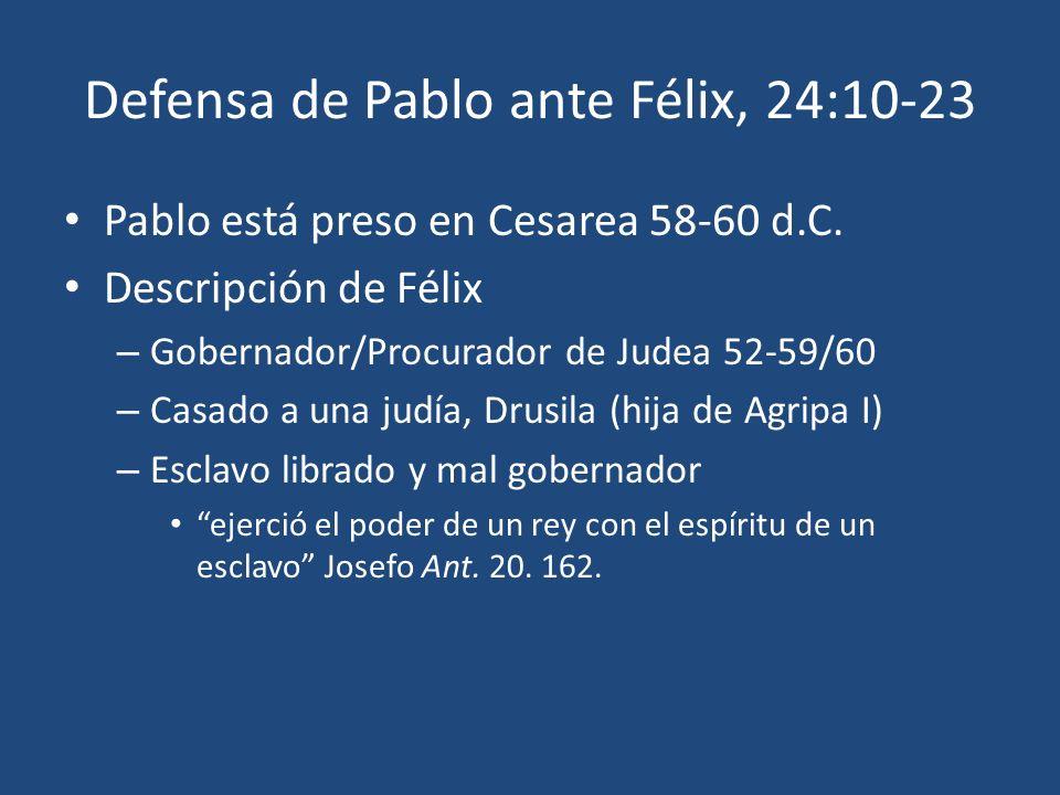 Defensa de Pablo ante Félix, 24:10-23