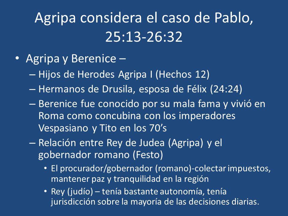 Agripa considera el caso de Pablo, 25:13-26:32