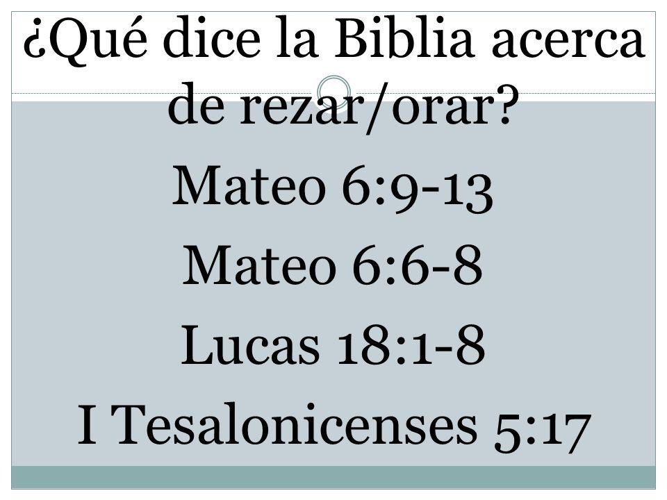 ¿Qué dice la Biblia acerca de rezar/orar