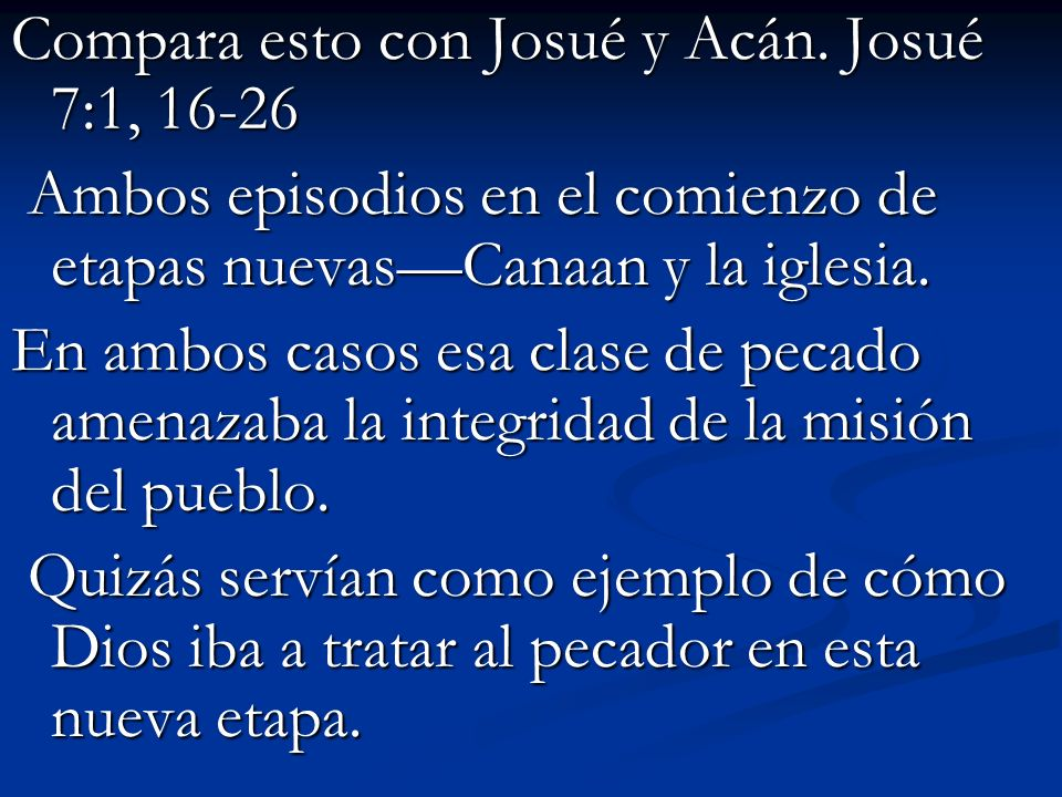 Compara esto con Josué y Acán. Josué 7:1, 16-26
