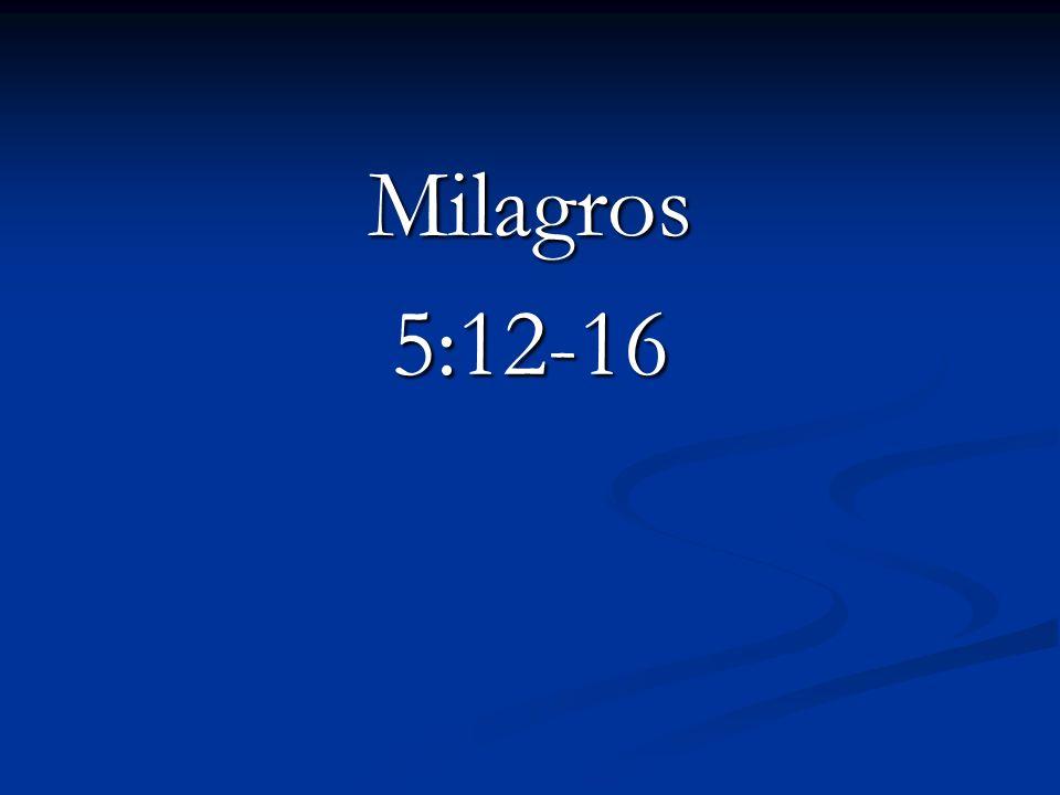 Milagros 5:12-16