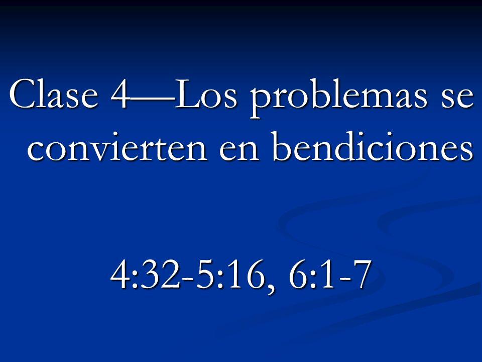 Clase 4—Los problemas se convierten en bendiciones