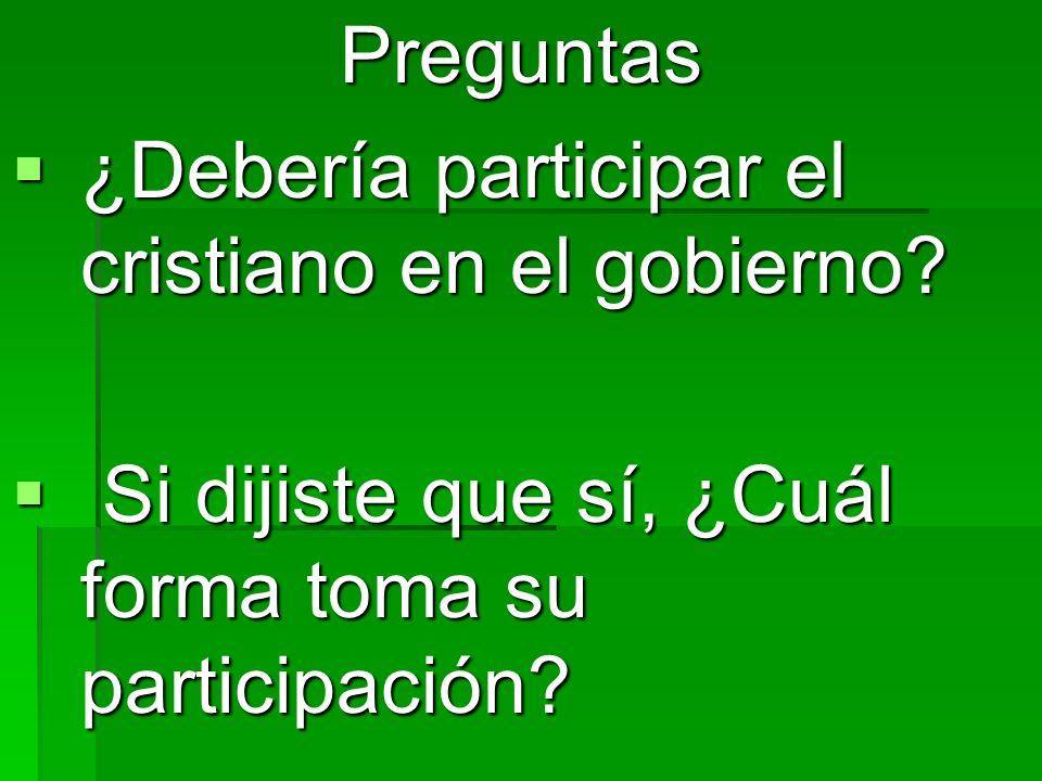 Preguntas¿Debería participar el cristiano en el gobierno.