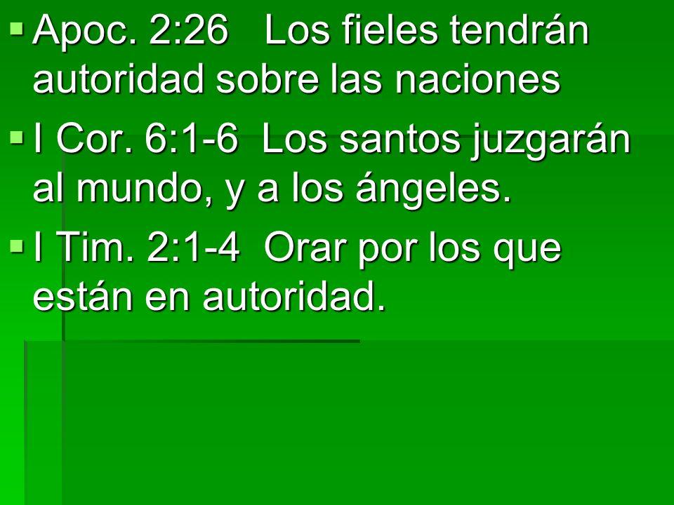 Apoc. 2:26 Los fieles tendrán autoridad sobre las naciones