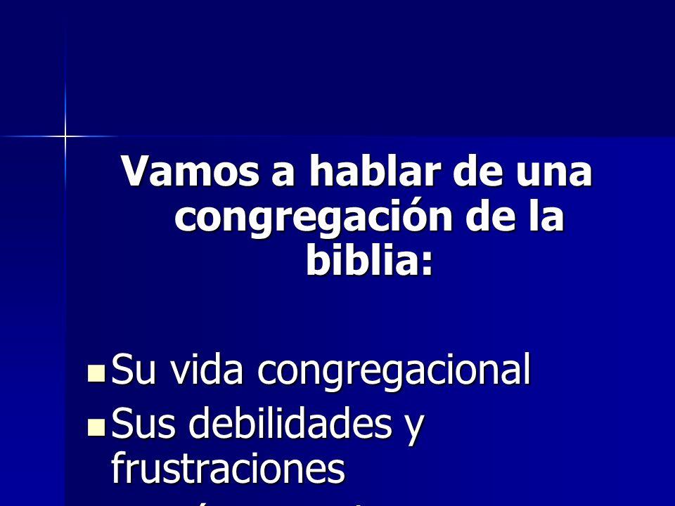 Vamos a hablar de una congregación de la biblia: