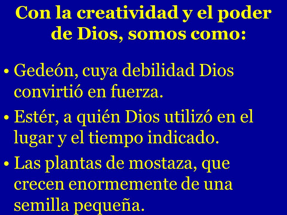 Con la creatividad y el poder de Dios, somos como: