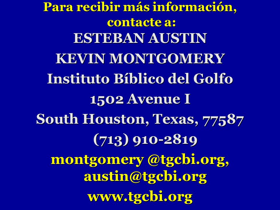 Para recibir más información, contacte a: