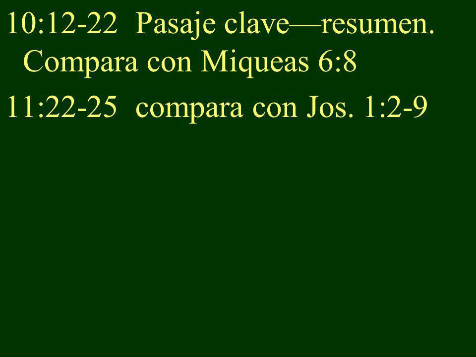 10:12-22 Pasaje clave—resumen. Compara con Miqueas 6:8