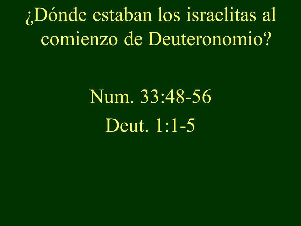 ¿Dónde estaban los israelitas al comienzo de Deuteronomio