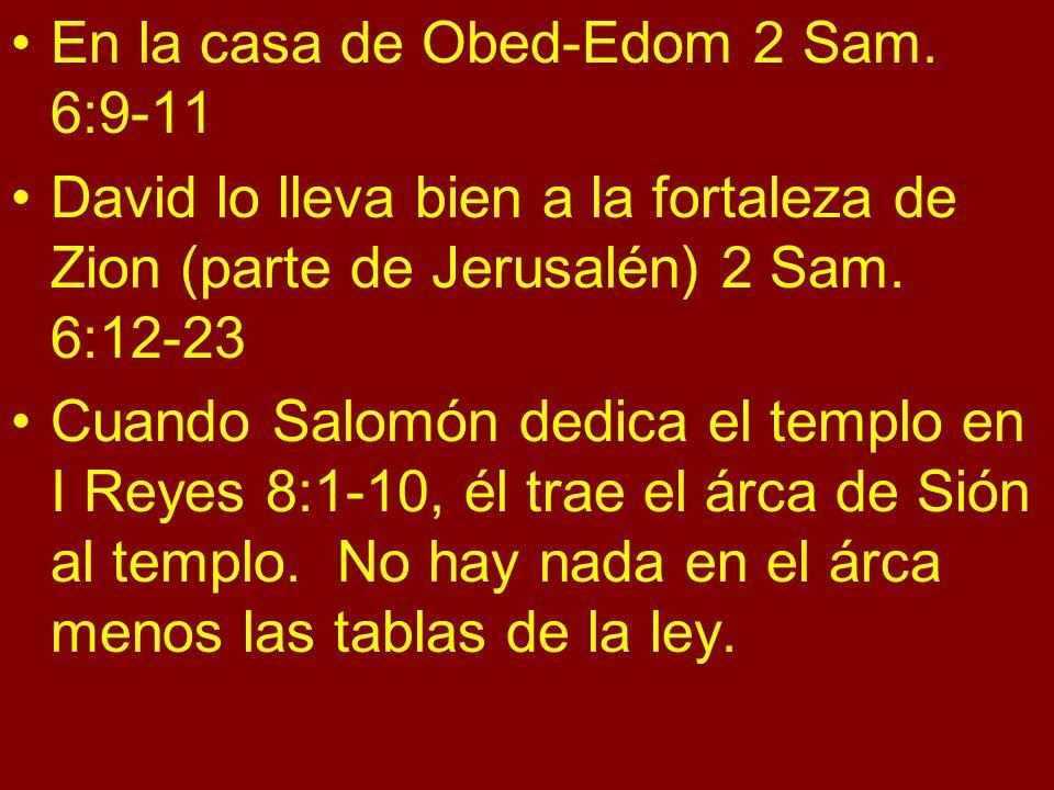 En la casa de Obed-Edom 2 Sam. 6:9-11