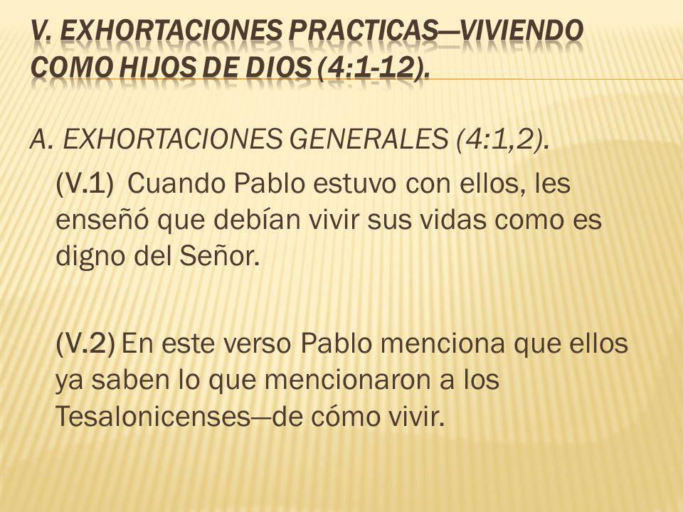 V. EXHORTACIONES PRACTICAS—VIVIENDO COMO HIJOS DE DIOS (4:1-12).