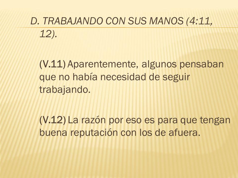 D. TRABAJANDO CON SUS MANOS (4:11, 12).