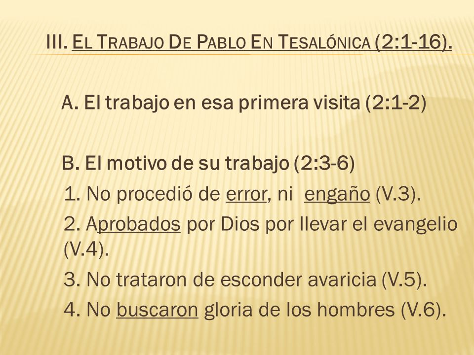 III. El Trabajo De Pablo En Tesalónica (2:1-16).