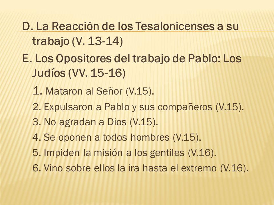 D. La Reacción de los Tesalonicenses a su trabajo (V. 13-14)