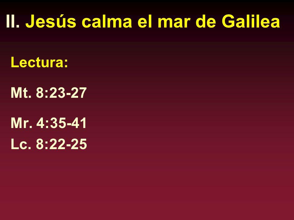 II. Jesús calma el mar de Galilea