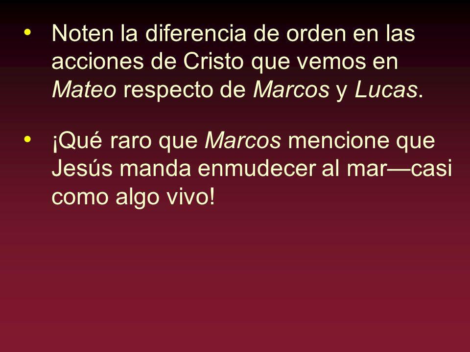 Noten la diferencia de orden en las acciones de Cristo que vemos en Mateo respecto de Marcos y Lucas.
