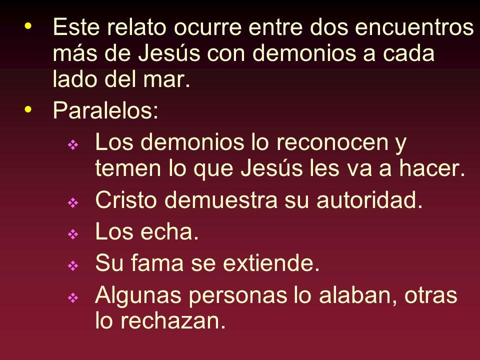 Este relato ocurre entre dos encuentros más de Jesús con demonios a cada lado del mar.