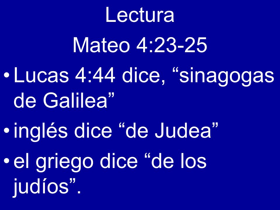Lectura Mateo 4:23-25.