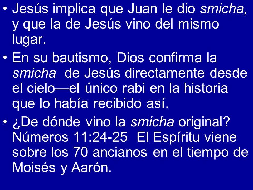 Jesús implica que Juan le dio smicha, y que la de Jesús vino del mismo lugar.