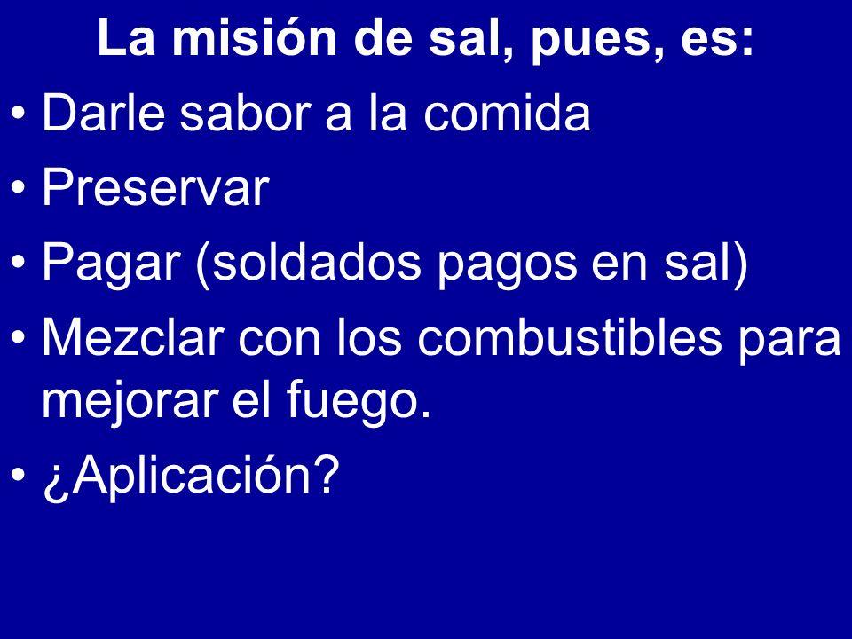 La misión de sal, pues, es: