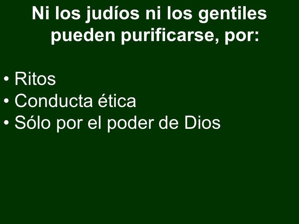 Ni los judíos ni los gentiles pueden purificarse, por: