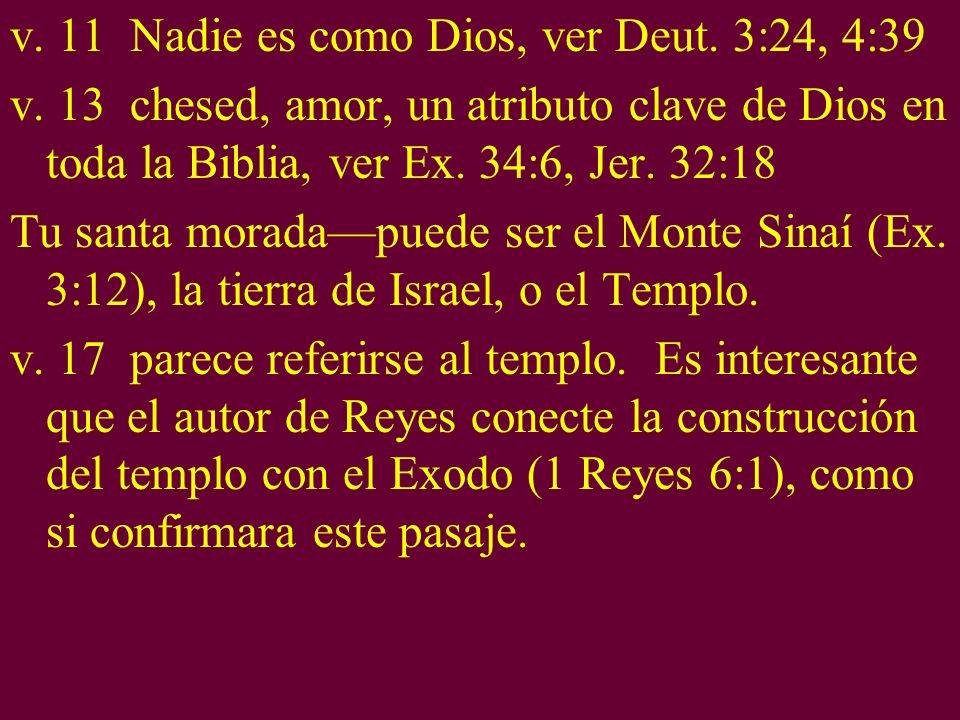 v. 11 Nadie es como Dios, ver Deut. 3:24, 4:39