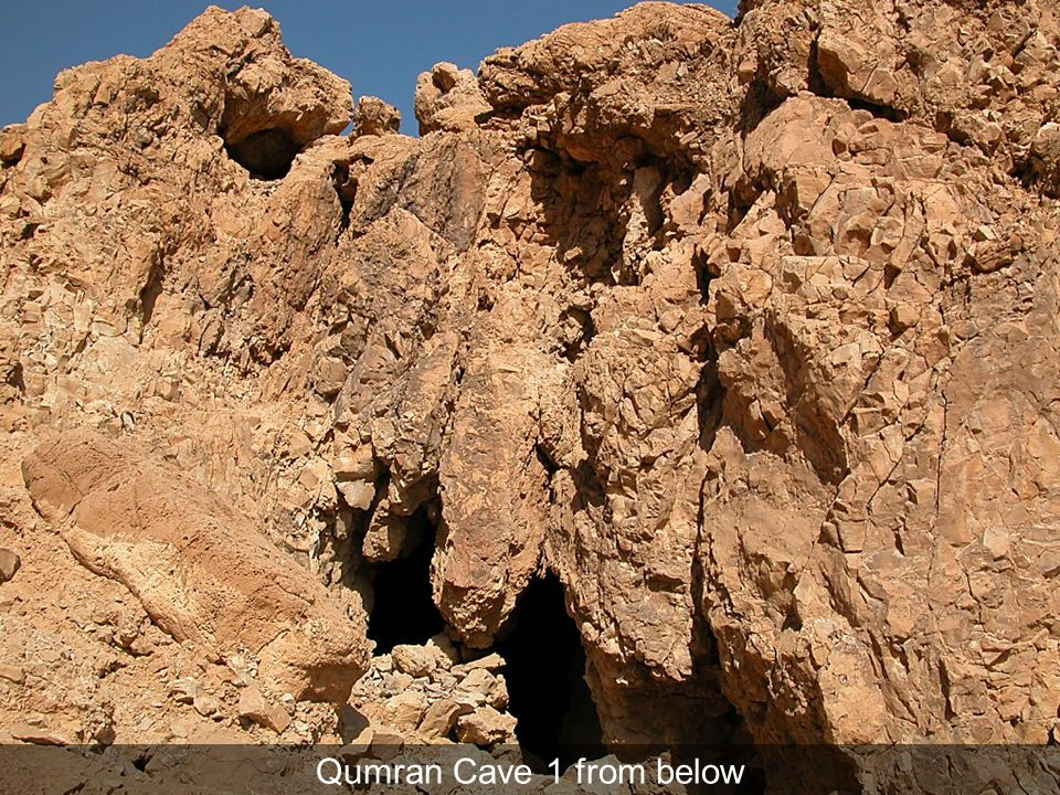 Qumran Cave 1 from below Qumran Cave 1 from below