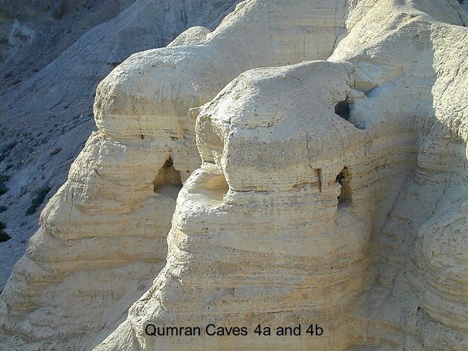 Qumran Caves 4a and 4b Qumran Caves 4a and 4b