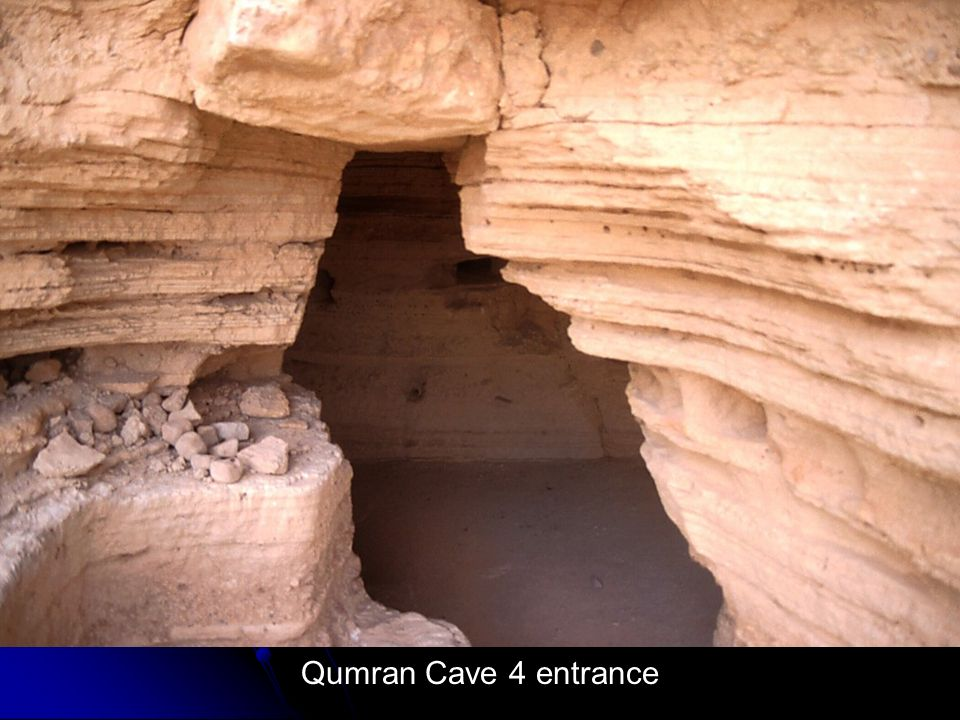 Qumran Cave 4 entrance Qumran Cave 4 entrance