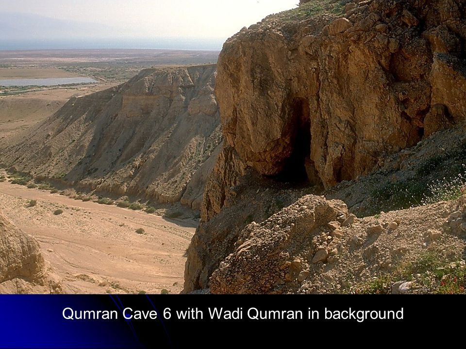 Qumran Cave 6 with Wadi Qumran in background