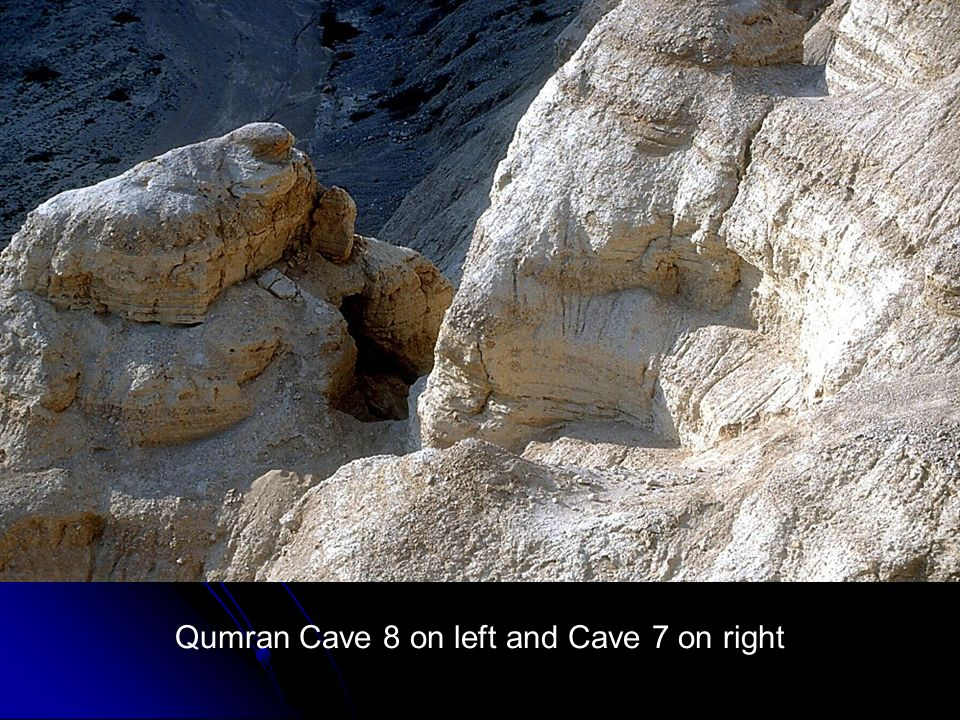 Qumran Cave 8 on left and Cave 7 on right