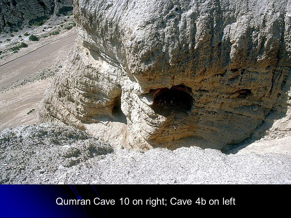 Qumran Cave 10 on right; Cave 4b on left
