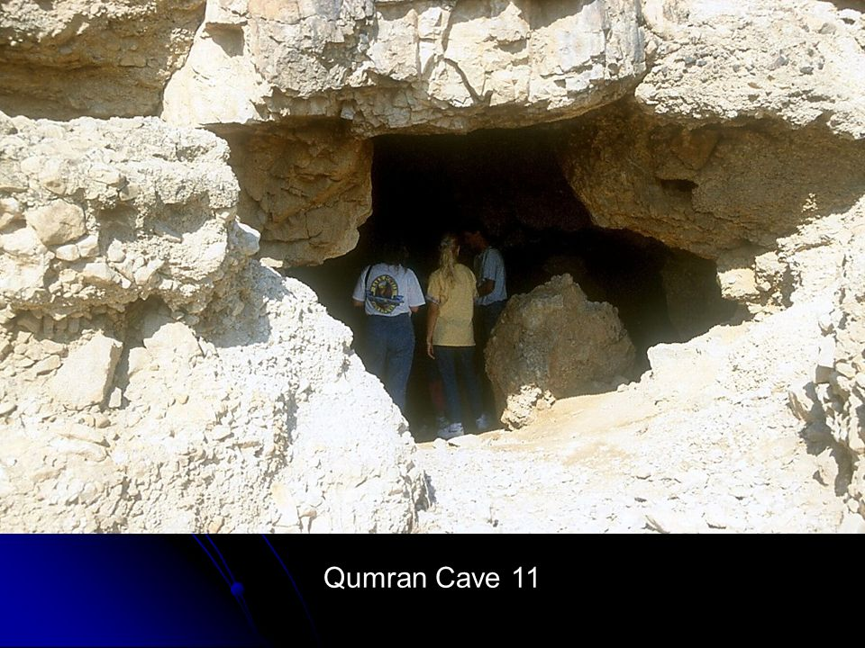 Qumran Cave 11 Qumran Cave 11 Cave 11