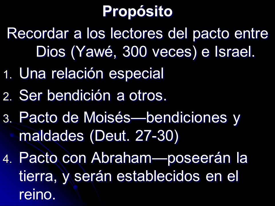 Propósito Recordar a los lectores del pacto entre Dios (Yawé, 300 veces) e Israel. Una relación especial.