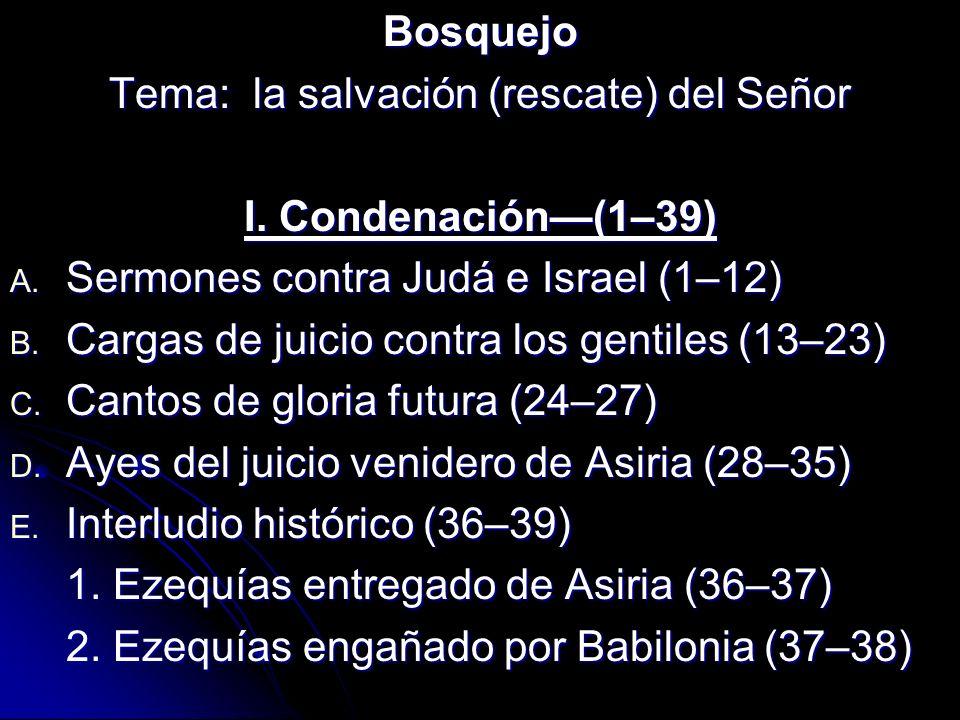 Tema: la salvación (rescate) del Señor
