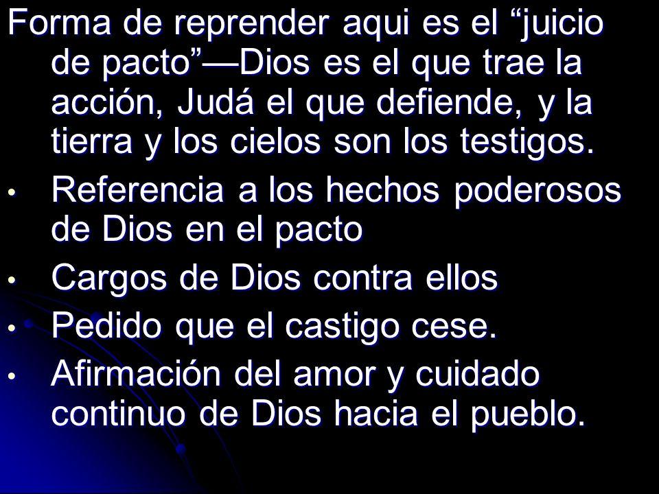 Forma de reprender aqui es el juicio de pacto —Dios es el que trae la acción, Judá el que defiende, y la tierra y los cielos son los testigos.