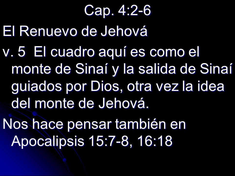 Cap. 4:2-6 El Renuevo de Jehová.