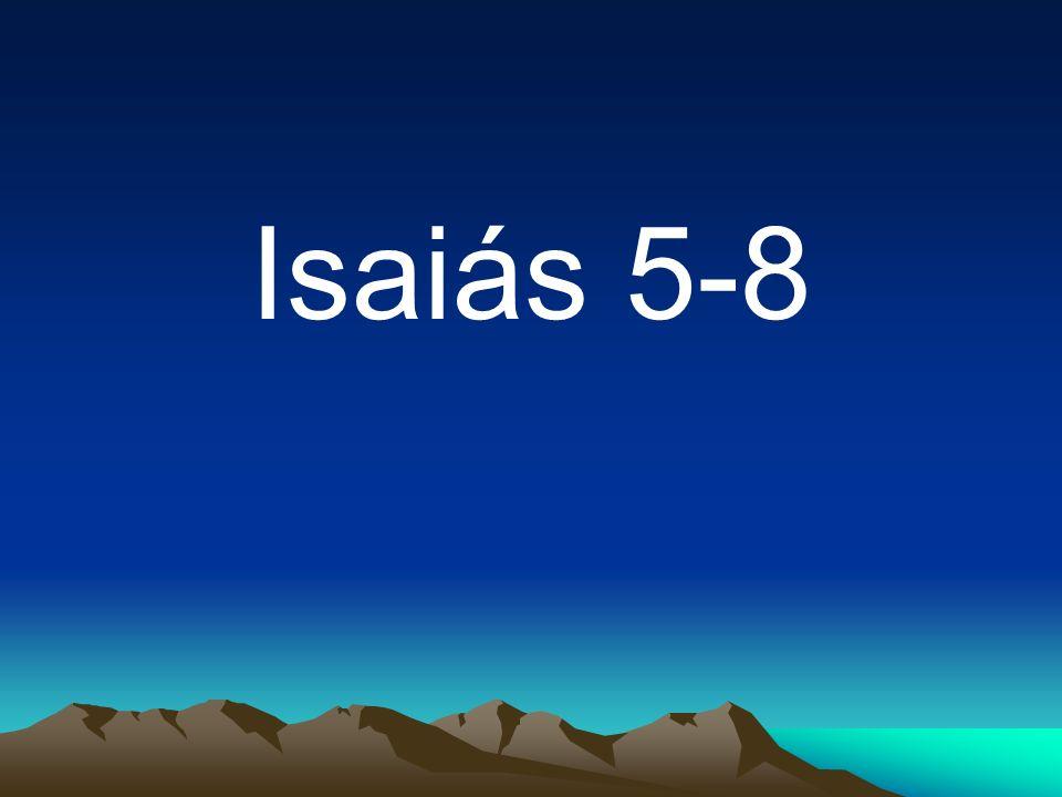 Isaiás 5-8