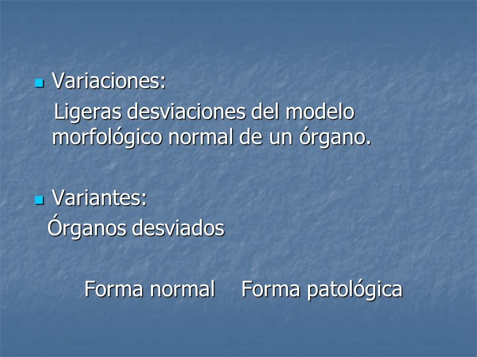Forma normal Forma patológica