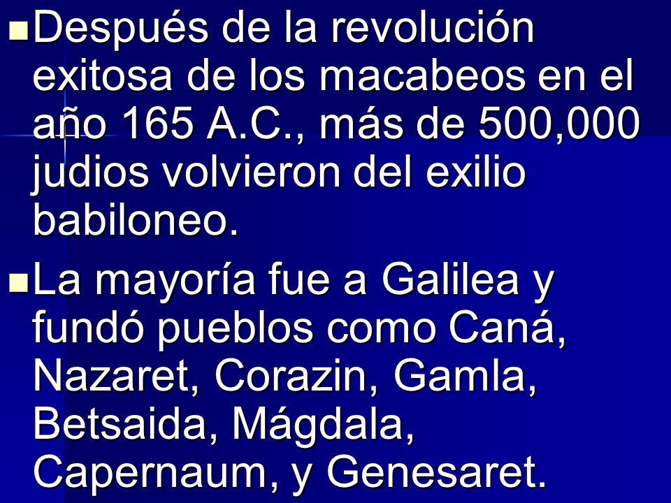 Después de la revolución exitosa de los macabeos en el año 165 A. C